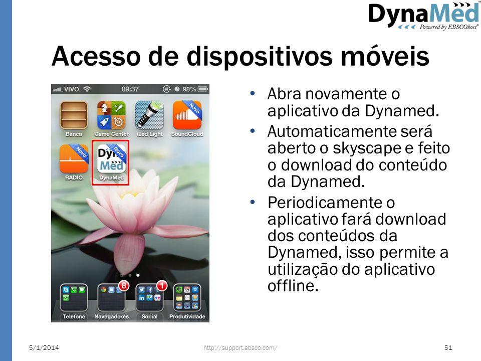 Acesso de dispositivos móveis Abra novamente o aplicativo da Dynamed. Automaticamente será aberto o skyscape e feito o download do conteúdo da Dynamed