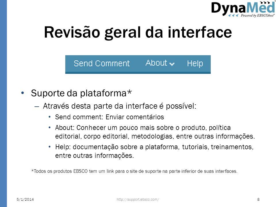 Revisão geral da interface Suporte da plataforma* – Através desta parte da interface é possível: Send comment: Enviar comentários About: Conhecer um p