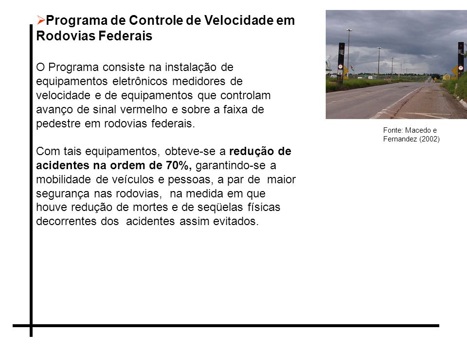Desenvolvimento do Plano Diretor Nacional Estratégico de Pesagem O objetivo do Plano é implantar balanças em toda malha Rodoviária Federal, reduzir o excesso de cargas, o que irá contribuir para melhorar a vida útil dos pavimentos, reduzindo assim a severidade de acidentes nas estradas.