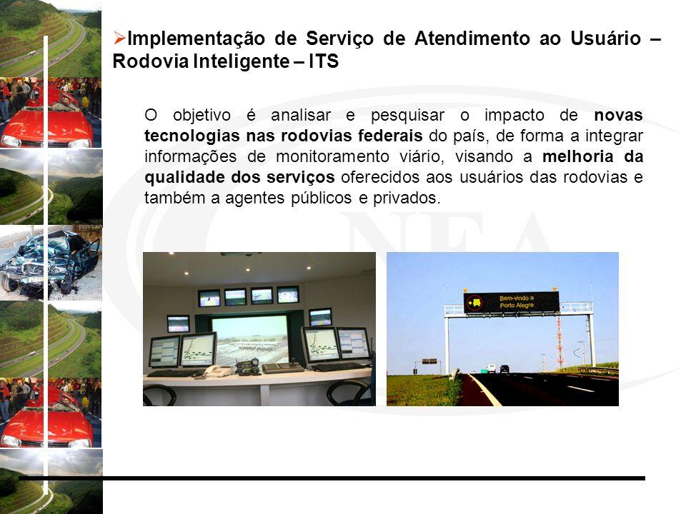 Desenvolvimento do Núcleo de Estudos sobre Acidentes de Tráfego em Rodovias – NEA Criado com o convênio entre o DNIT e o LabTrans – Laboratório de Transportes e Logística da Universidade Federal de Santa Catarina (UFSC).