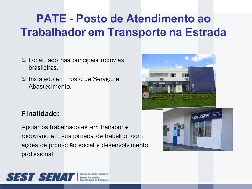 PATE - Posto de Atendimento ao Trabalhador em Transporte na Estrada Localizado nas principais rodovias brasileiras. Instalado em Posto de Serviço e Ab