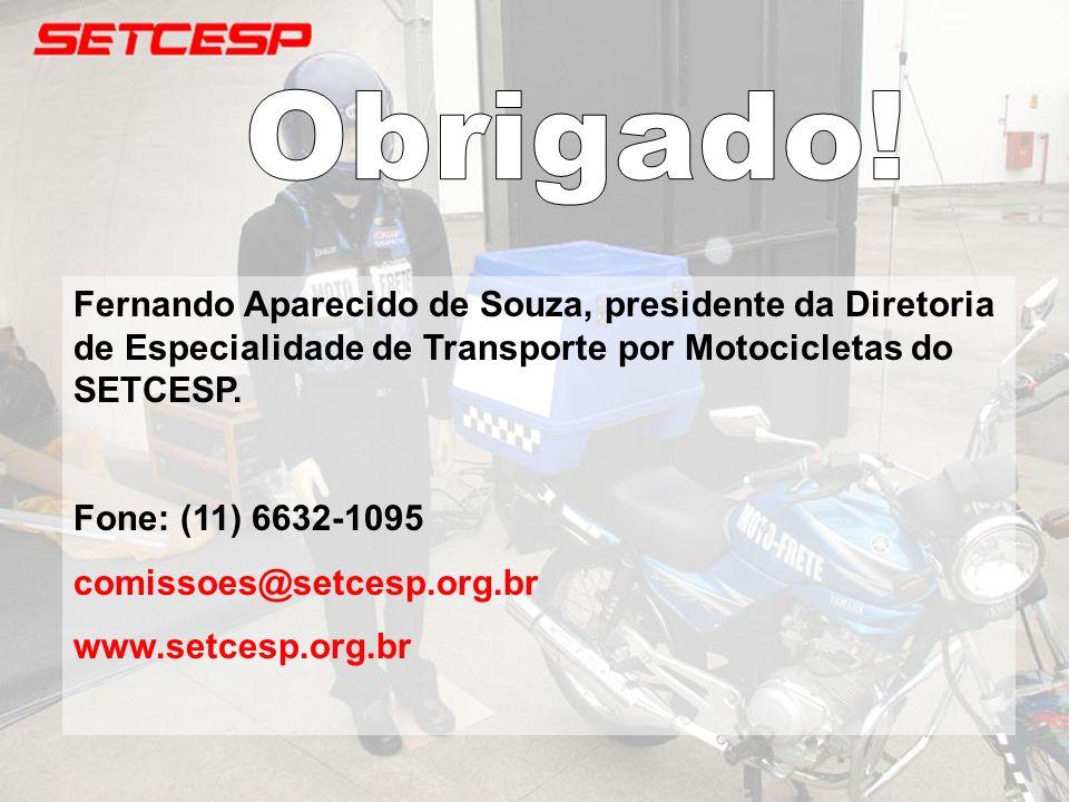 Fernando Aparecido de Souza, presidente da Diretoria de Especialidade de Transporte por Motocicletas do SETCESP. Fone: (11) 6632-1095 comissoes@setces