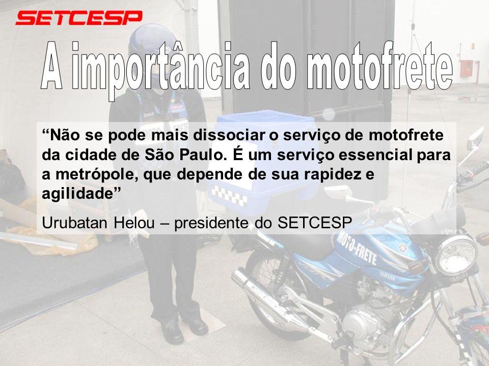 Não se pode mais dissociar o serviço de motofrete da cidade de São Paulo. É um serviço essencial para a metrópole, que depende de sua rapidez e agilid