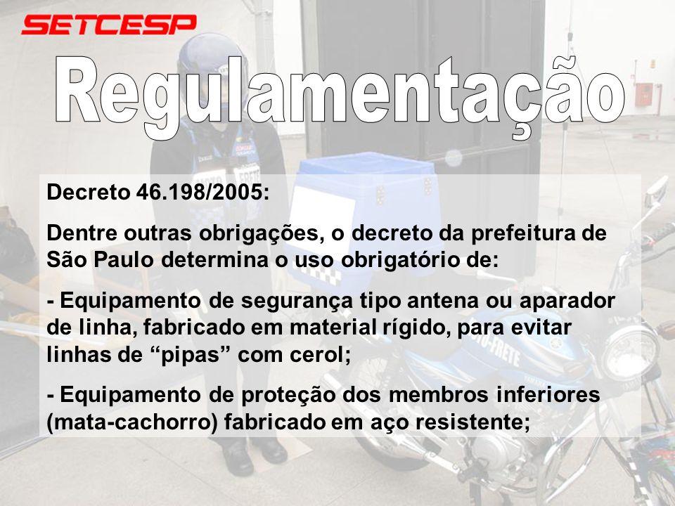 Decreto 46.198/2005: Dentre outras obrigações, o decreto da prefeitura de São Paulo determina o uso obrigatório de: - Equipamento de segurança tipo an