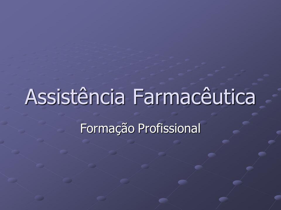 Assistência Farmacêutica Formação Profissional