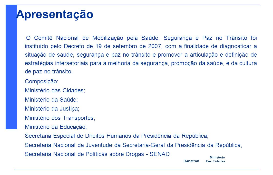 Denatran Ministério Das Cidades 08/09/2010 Ação 1: Capacitação de Profissionais do Trânsito.