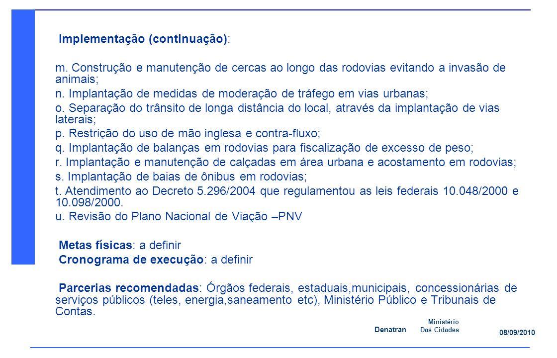 Denatran Ministério Das Cidades 08/09/2010 Implementação (continuação): m.