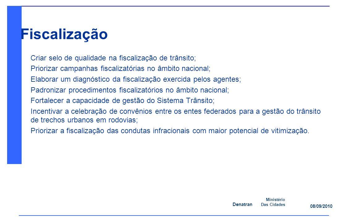 Denatran Ministério Das Cidades 08/09/2010 Ação 5: Ampliação e consolidação do atendimento de reabilitação.