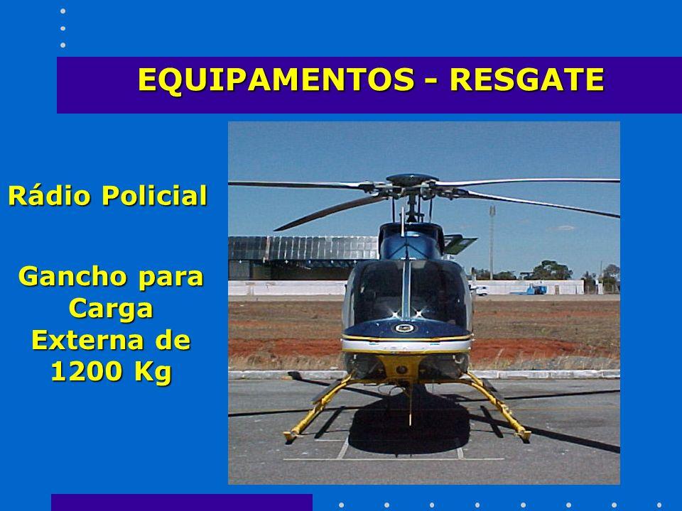 EQUIPAMENTOS - RESGATE Gancho para Carga Externa de 1200 Kg Rádio Policial