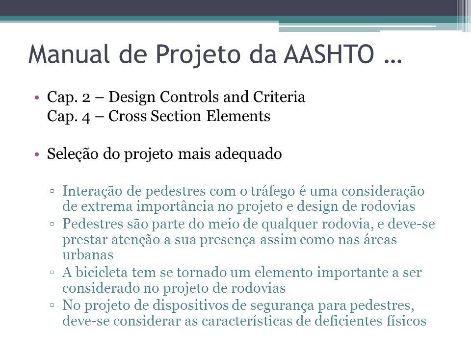 2. Metodologias para seleção e projeto do tratamento mais adequado Trabalhos clássicos que tratam do tema: Manuais de Projeto Viário: AASHTO, TAC, DNE