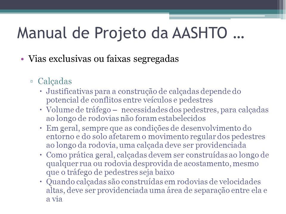 Manual de Projeto da AASHTO … Dispositivos em vias de uso compartilhado Acostamentos Recomendações de segurança de baixo custo: As vias devem ter acos