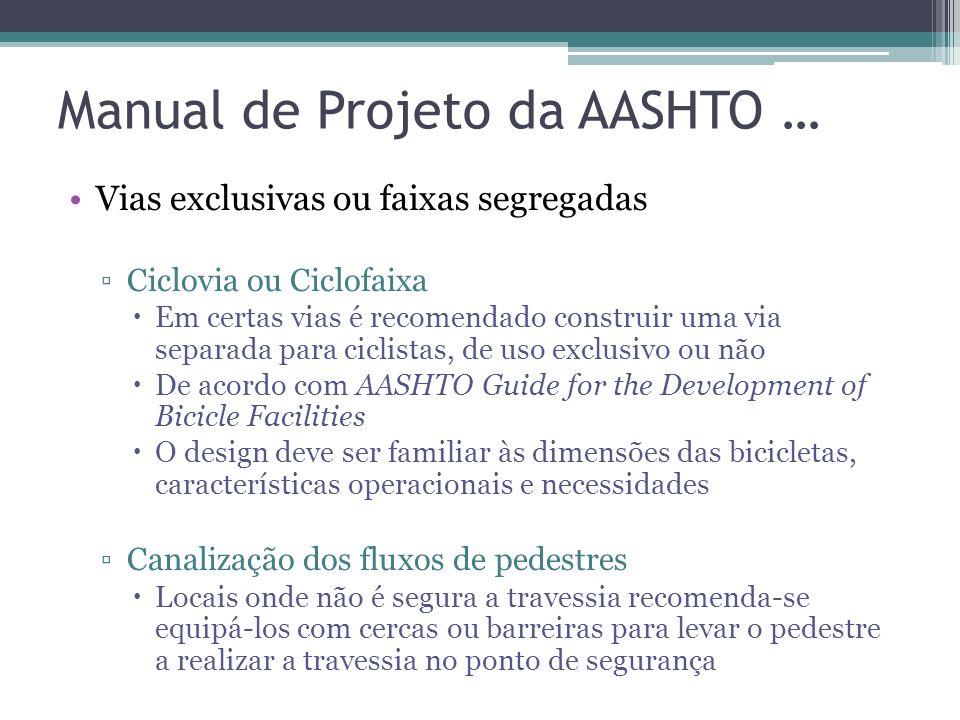 Manual de Projeto da AASHTO … Vias exclusivas ou faixas segregadas Calçadas Justificativas para a construção de calçadas depende do potencial de confl