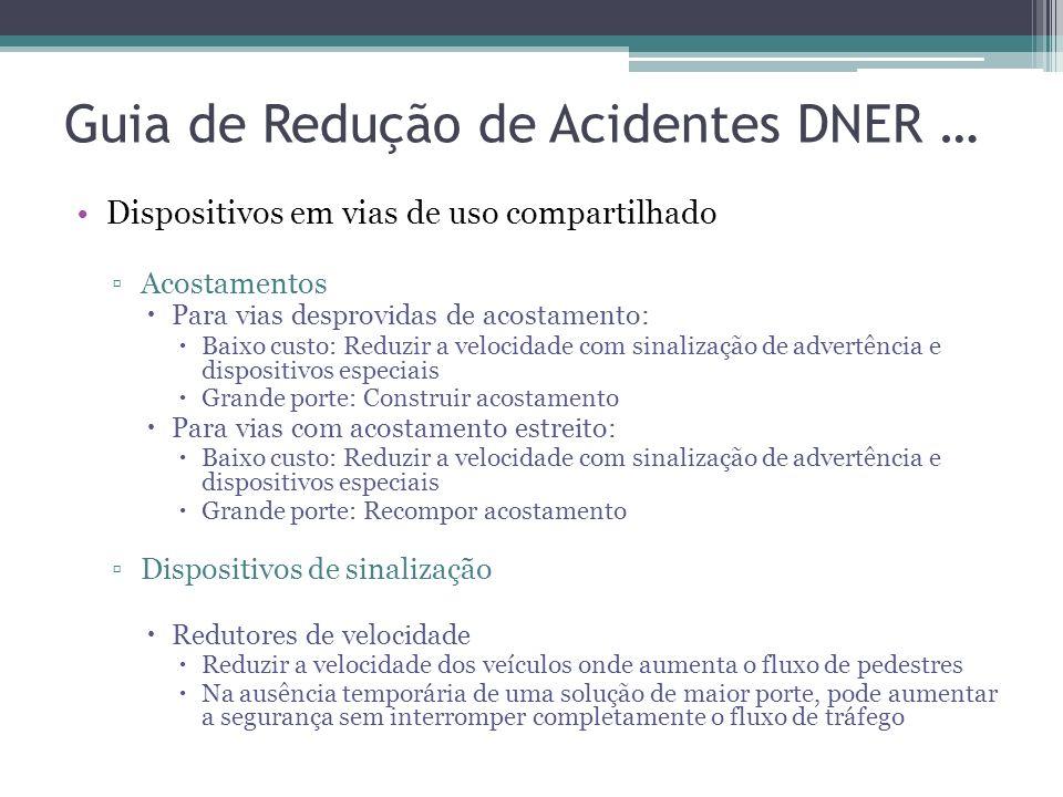 Guia de Redução de Acidentes DNER … Soluções de grande porte Separação física de todos os fluxos, construção de vias marginais, viadutos, passarelas e