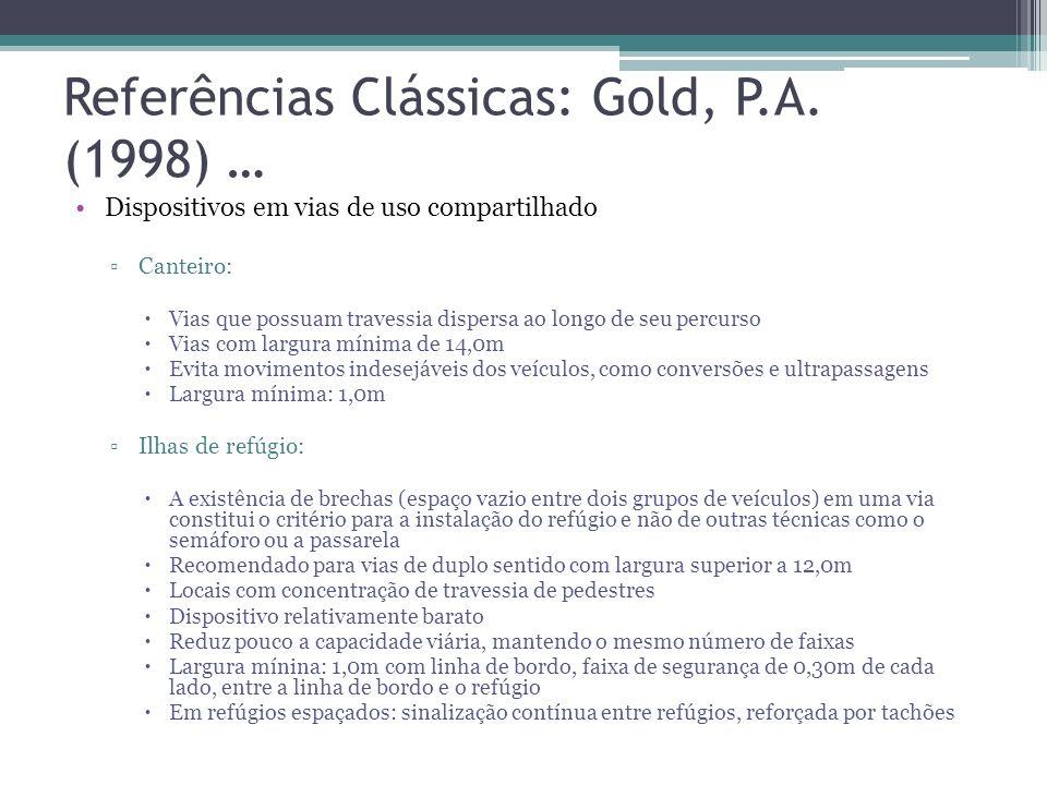 Referências Clássicas: Gold, P.A. (1998) … Cap. 10 – Técnicas de intervenções exixtentes Seleção do projeto mais adequado A eleição de uma ou outra té