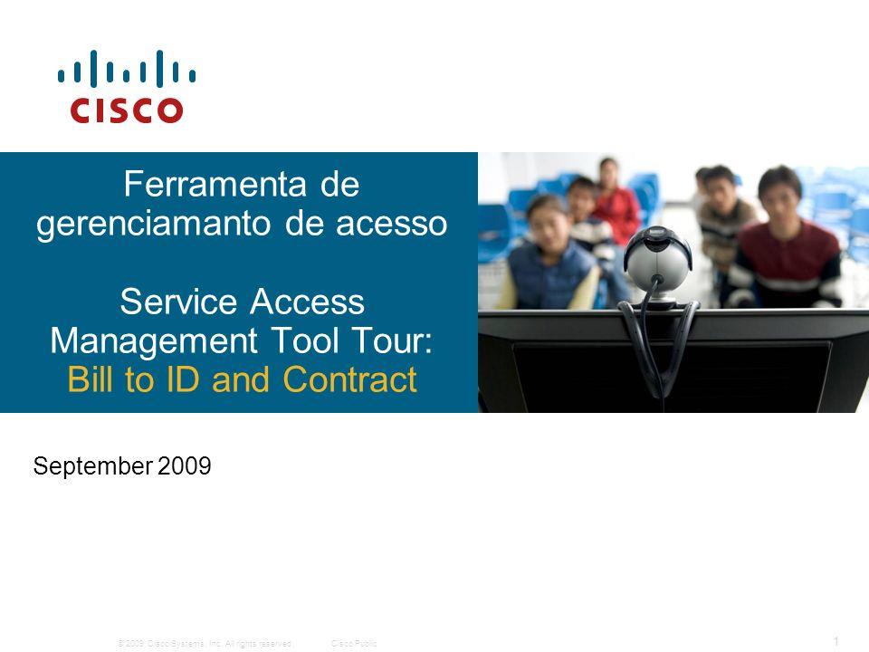 © 2009 Cisco Systems, Inc.All rights reserved.Cisco Public 32 Um gerente de SAMT pode.