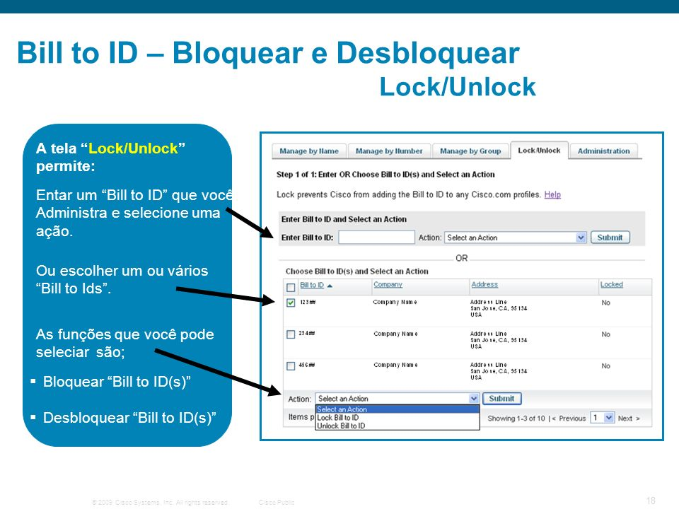 © 2009 Cisco Systems, Inc. All rights reserved.Cisco Public 18 Bill to ID – Bloquear e Desbloquear Lock/Unlock Entar um Bill to ID que você Administra