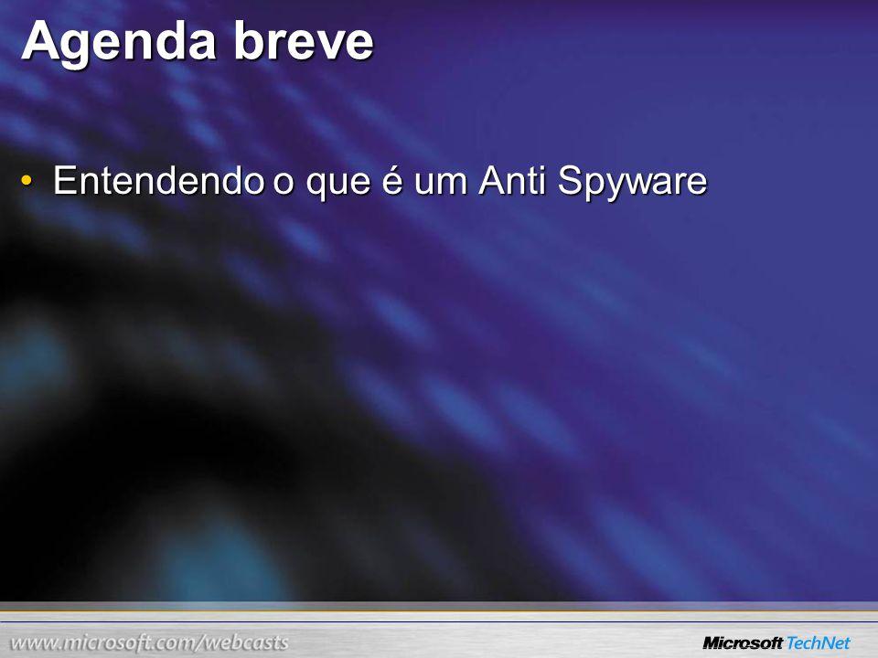 Agenda breve Entendendo o que é um Anti SpywareEntendendo o que é um Anti Spyware