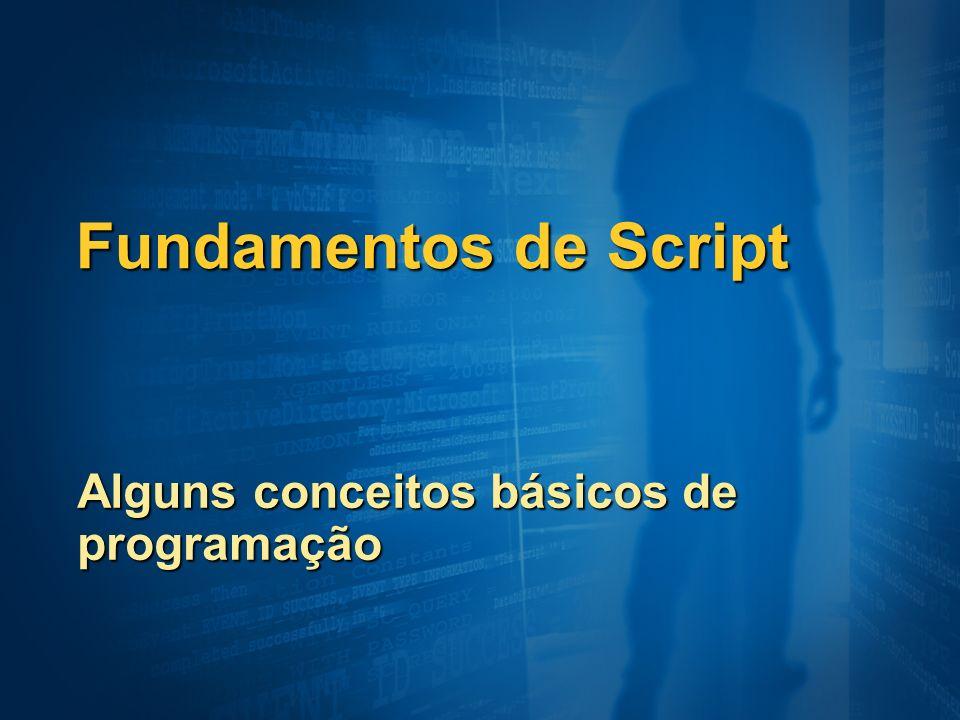 Fundamentos de Script Alguns conceitos básicos de programação