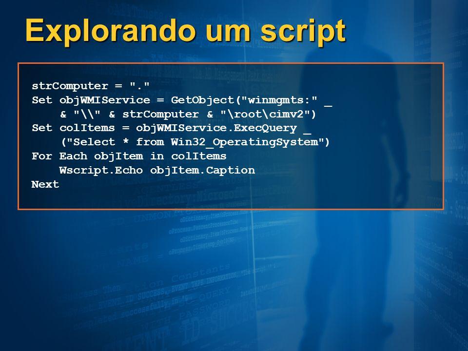 Explorando um script strComputer =