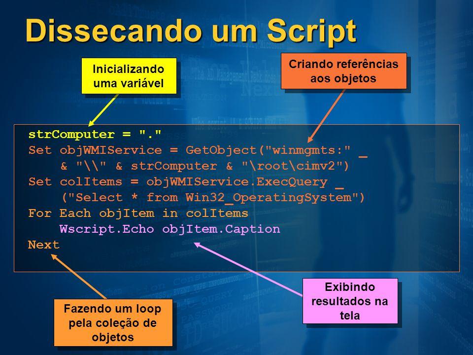 Dissecando um Script strComputer =