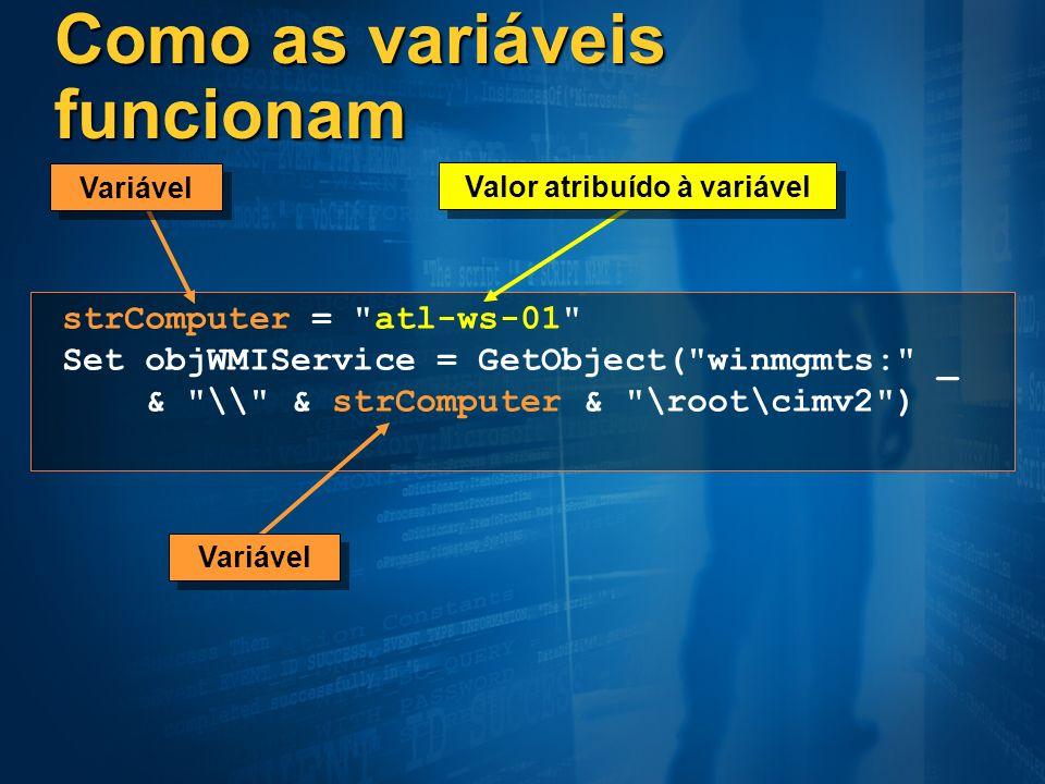 Como as variáveis funcionam strComputer =