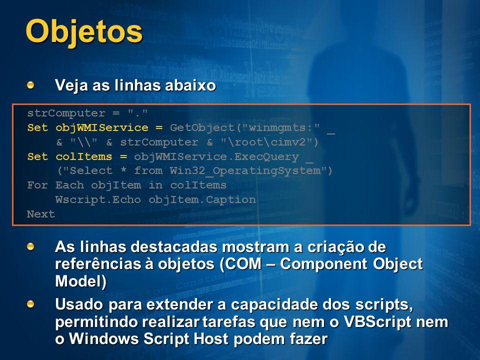Objetos Veja as linhas abaixo As linhas destacadas mostram a criação de referências à objetos (COM – Component Object Model) Usado para extender a cap