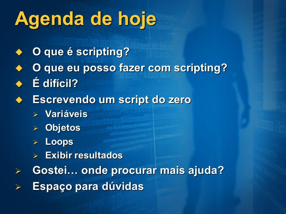 Agenda de hoje O que é scripting? O que é scripting? O que eu posso fazer com scripting? O que eu posso fazer com scripting? É difícil? É difícil? Esc