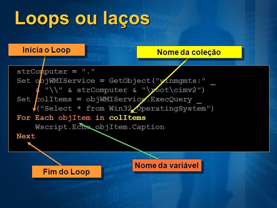 Loops ou laços strComputer =