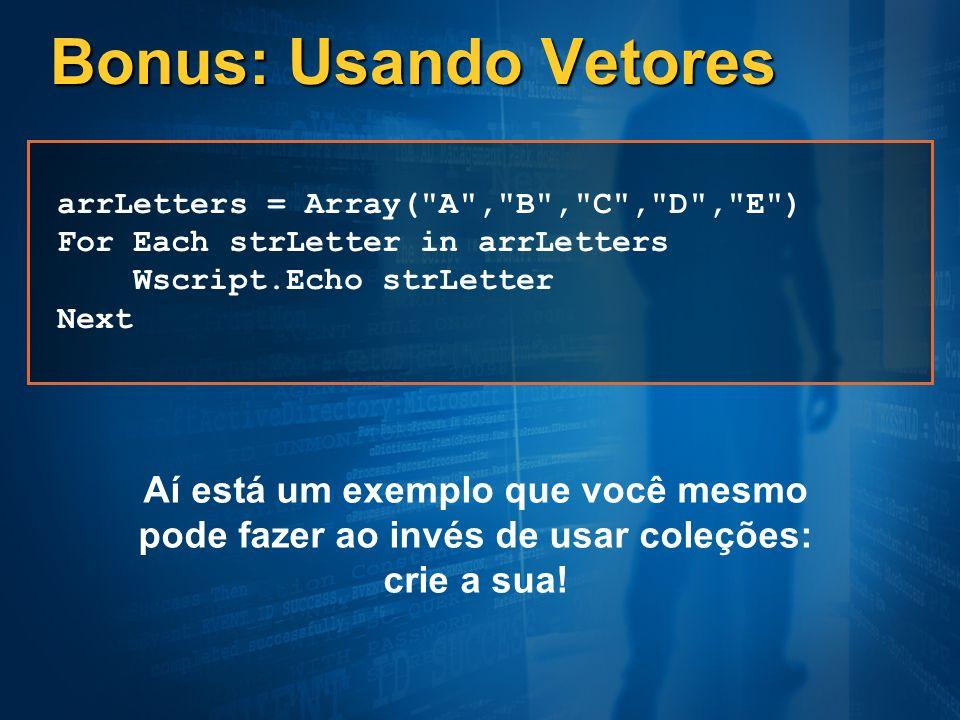 Bonus: Usando Vetores arrLetters = Array(