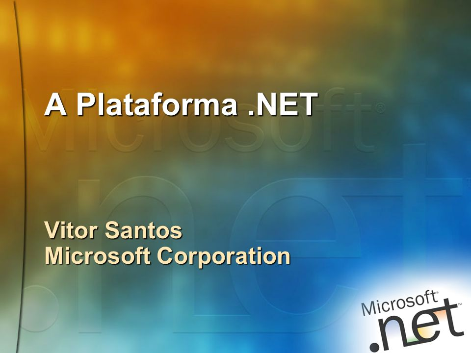 A Plataforma.NET Vitor Santos Microsoft Corporation