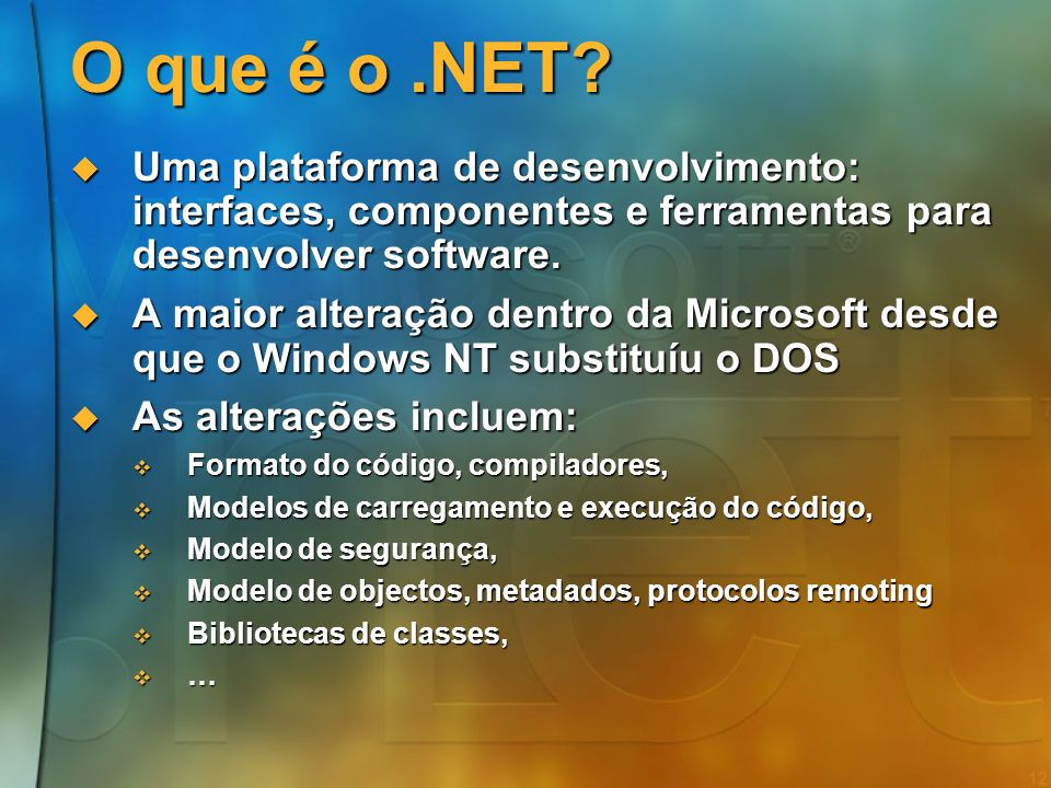 11 Agenda Web Services e Smart Devices Web Services e Smart Devices A plataforma.NET A plataforma.NET O Modelo de Programação O Modelo de Programação