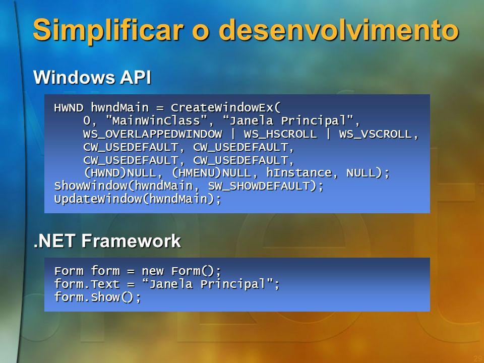 28 Objectivos no desenho da.NET Framework Simplificar o desenvolvimento de aplicações Simplificar o desenvolvimento de aplicações Fornecer um ambiente