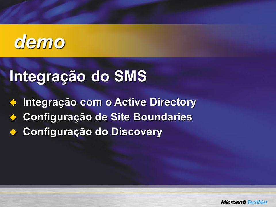 Integração do SMS Integração com o Active Directory Integração com o Active Directory Configuração de Site Boundaries Configuração de Site Boundaries Configuração do Discovery Configuração do Discovery demo demo