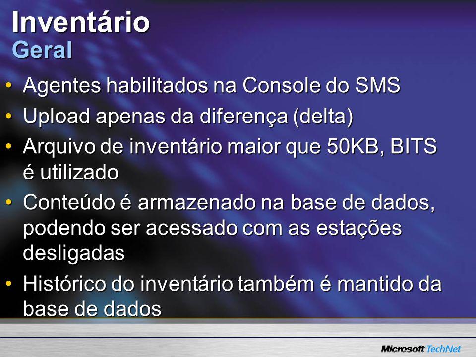 Inventário Geral Agentes habilitados na Console do SMSAgentes habilitados na Console do SMS Upload apenas da diferença (delta)Upload apenas da diferen