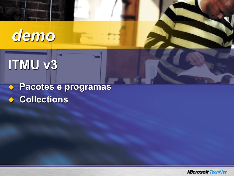 ITMU v3 Pacotes e programas Pacotes e programas Collections Collections demo demo