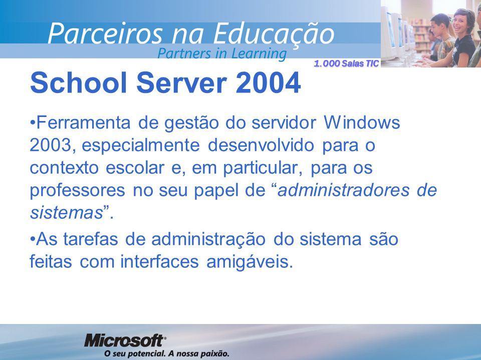 1.000 Salas TIC Ferramenta de gestão do servidor Windows 2003, especialmente desenvolvido para o contexto escolar e, em particular, para os professores no seu papel de administradores de sistemas.