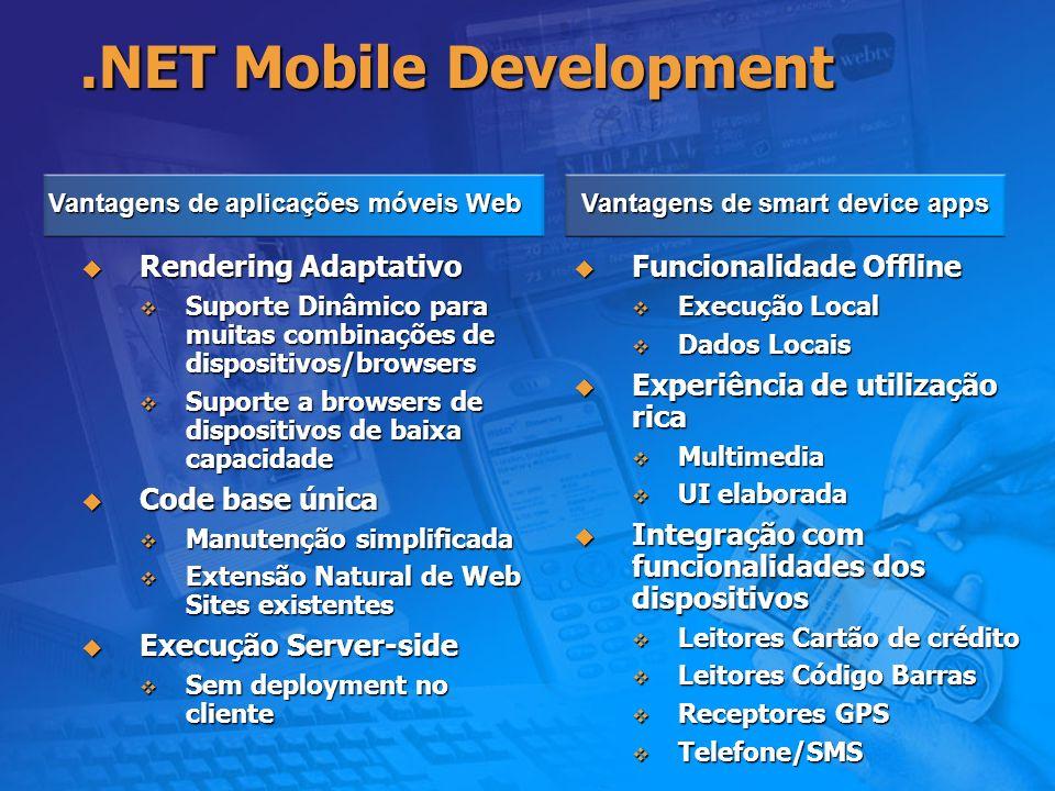 .NET Mobile Development Funcionalidade Offline Funcionalidade Offline Execução Local Execução Local Dados Locais Dados Locais Experiência de utilizaçã