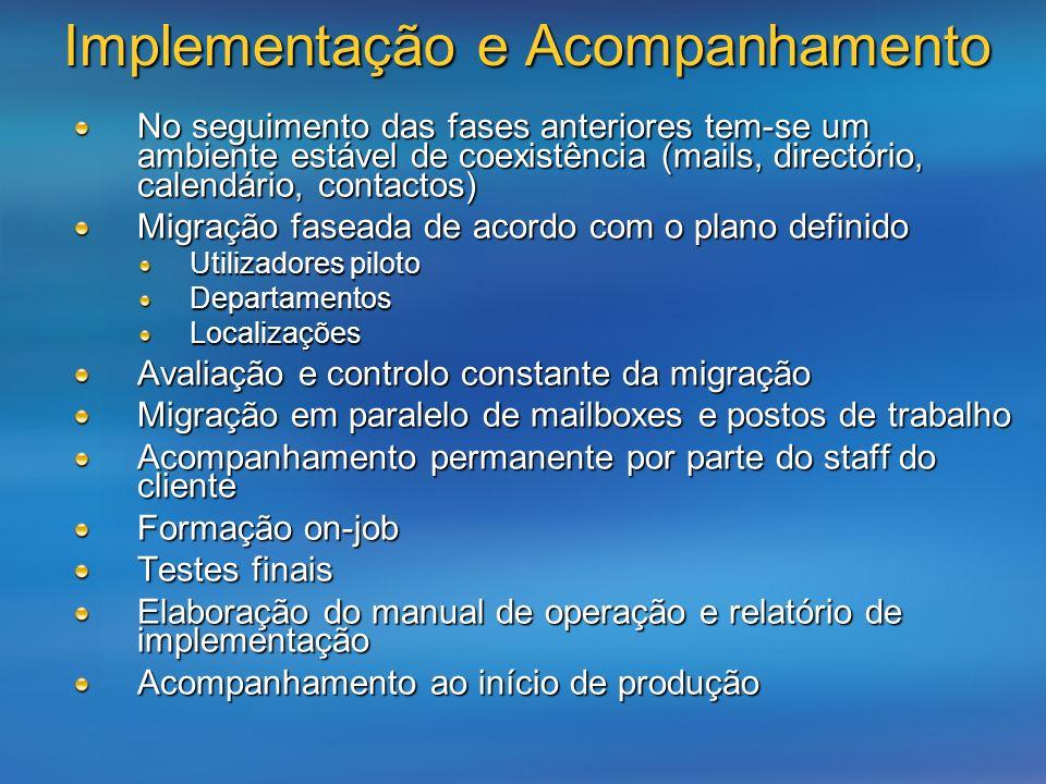 Implementação e Acompanhamento No seguimento das fases anteriores tem-se um ambiente estável de coexistência (mails, directório, calendário, contactos