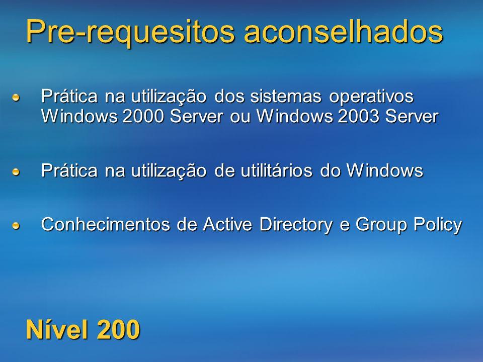 Pre-requesitos aconselhados Prática na utilização dos sistemas operativos Windows 2000 Server ou Windows 2003 Server Prática na utilização de utilitár