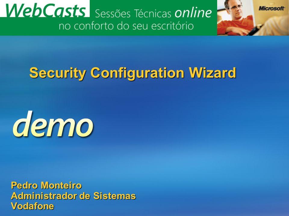 Pedro Monteiro Administrador de Sistemas Vodafone Security Configuration Wizard