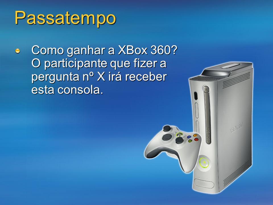Passatempo Como ganhar a XBox 360? O participante que fizer a pergunta nº X irá receber esta consola.