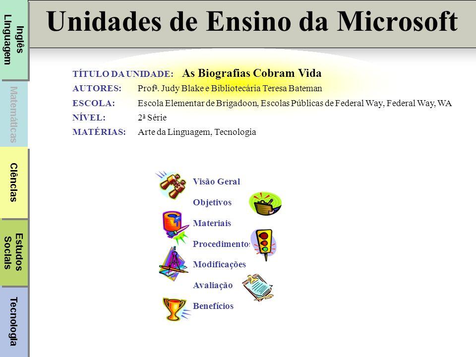Tecnologia Unidades de Ensino da Microsoft Matemática Inglês/ Linguagem Estudos Sociais Estudos Sociais Ciências Unidades de Ensino da Microsoft Matem