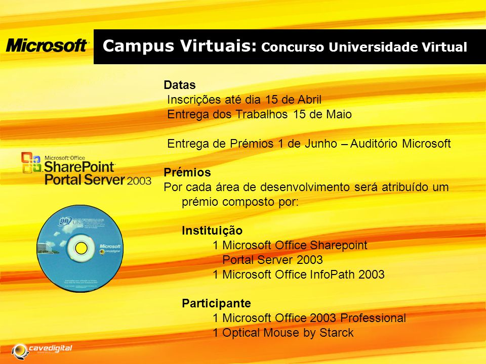 Campus Virtuais: Concurso Universidade Virtual Iniciativa conjunta Campus Virtuais Promover e premiar as Instituições Académicas de Ensino Superior qu