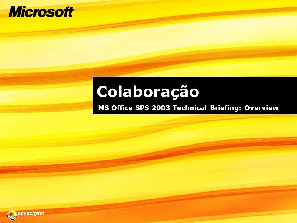 Colaboração MS Office SPS 2003 Technical Briefing: Overview