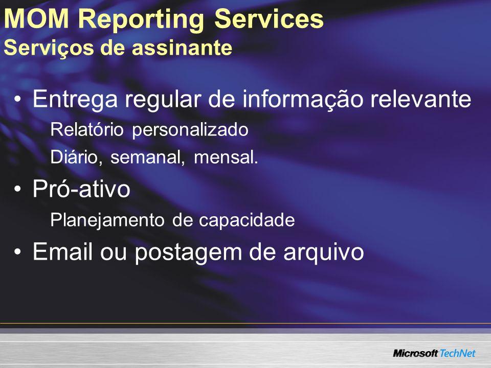 MOM Reporting Services Serviços de assinante Entrega regular de informação relevante Relatório personalizado Diário, semanal, mensal. Pró-ativo Planej