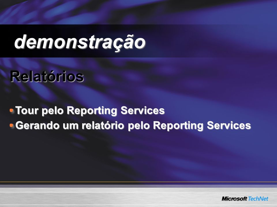 Relatórios Relatórios Tour pelo Reporting Services Gerando um relatório pelo Reporting Services demonstração demonstração