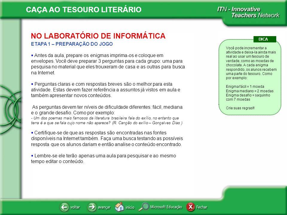 CAÇA AO TESOURO LITERÁRIO ETAPA 2 – RESOLUÇÃO DOS ENIGMAS Inicie a aula com o jogo.