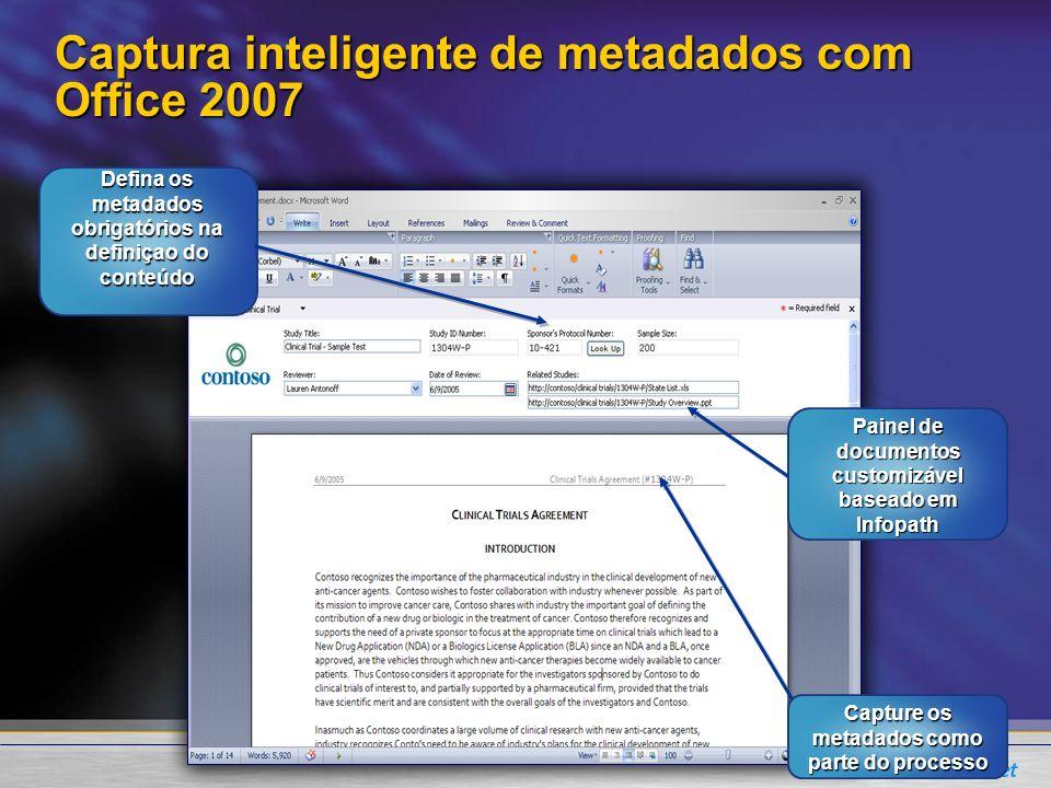 Captura inteligente de metadados com Office 2007 Painel de documentos customizável baseado em Infopath Capture os metadados como parte do processo Def