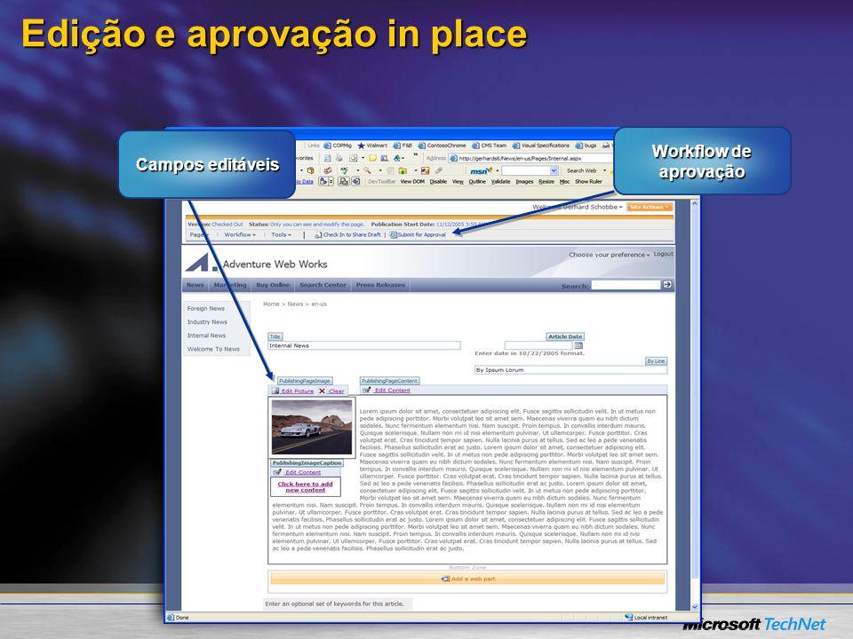 Edição e aprovação in place Campos editáveis Workflow de aprovação
