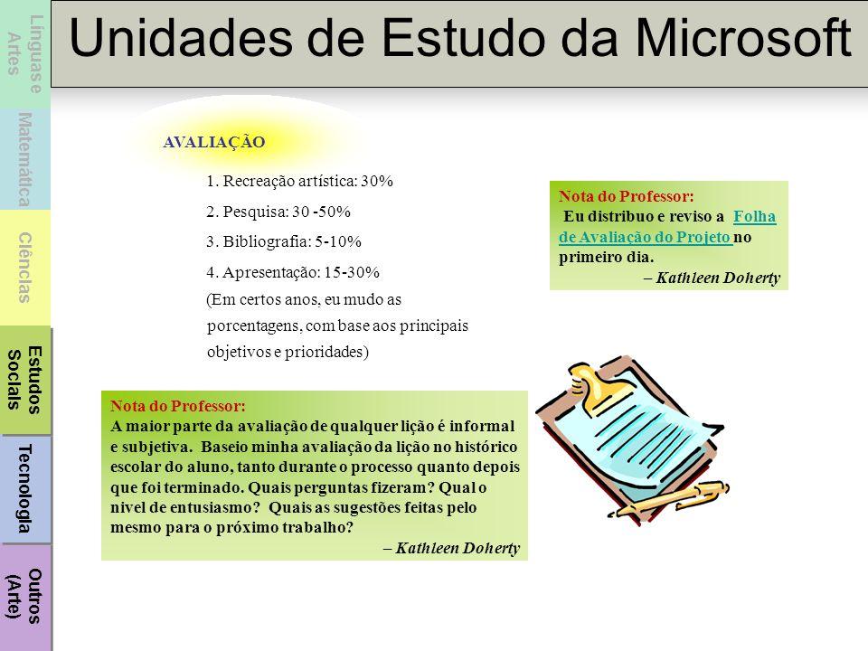 Technology Unidades de Estudo da Microsoft Matemática Línguas e Artes Social Studies Ciências Other (Art) Outros (Arte) Outros (Arte) Tecnologia Estud